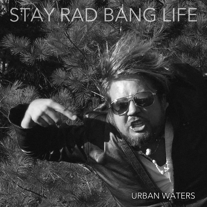 Urban Waters STAY RAD BANG LIFE (Vinyl record)